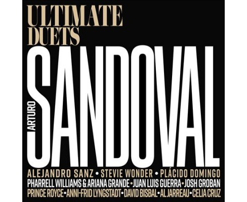 Arturo Sandoval - Ultimate Duets (CD) - image 1 of 1