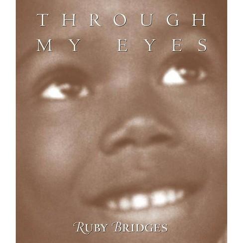 Through My Eyes - by  Ruby Bridges (Hardcover) - image 1 of 1