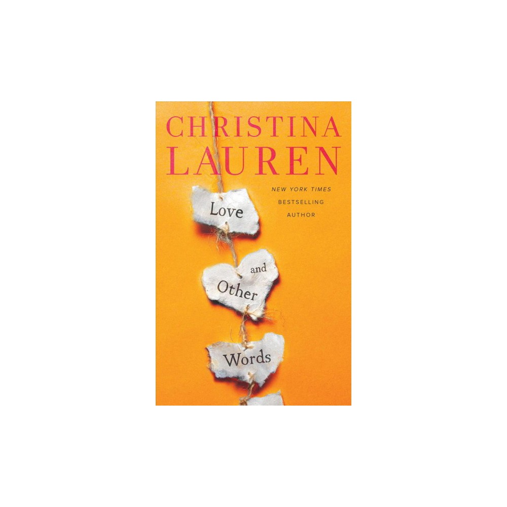 Love and Other Words - by Christina Lauren (Paperback)