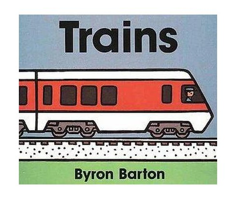 Trains (Hardcover) (Byron Barton) - image 1 of 1