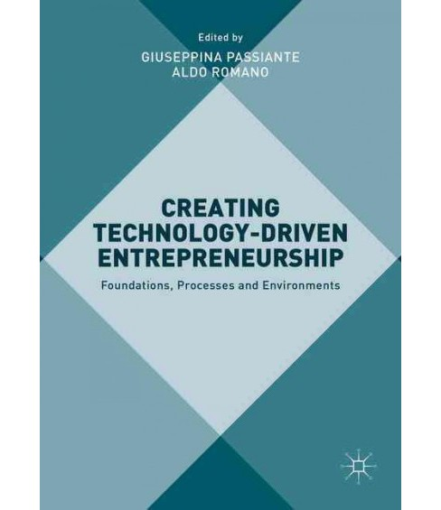 Creating Technology-Driven Entrepreneurship : Foundations, Processes and Environments (Hardcover) - image 1 of 1