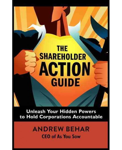 Shareholder Action Guide : How Your Investments and 401 K Can Change the World (Paperback) (Andrew - image 1 of 1