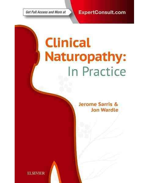 Clinical Naturopathy : In Practice -  by Jerome Sarris & Jon Wardle (Paperback) - image 1 of 1