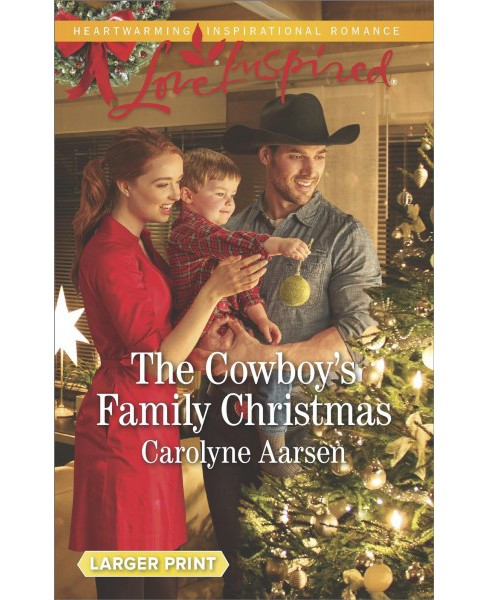 Cowboy's Family Christmas -  (Love Inspired (Large Print)) by Carolyne Aarsen (Paperback) - image 1 of 1