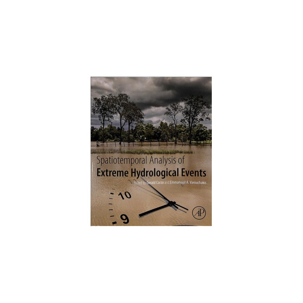 Spatiotemporal Analysis of Extreme Hydrological Events - (Paperback)