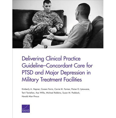 Delivering Clinical Practice Guideline-Concordant Care for Ptsd and Major Depression in Military - image 1 of 1