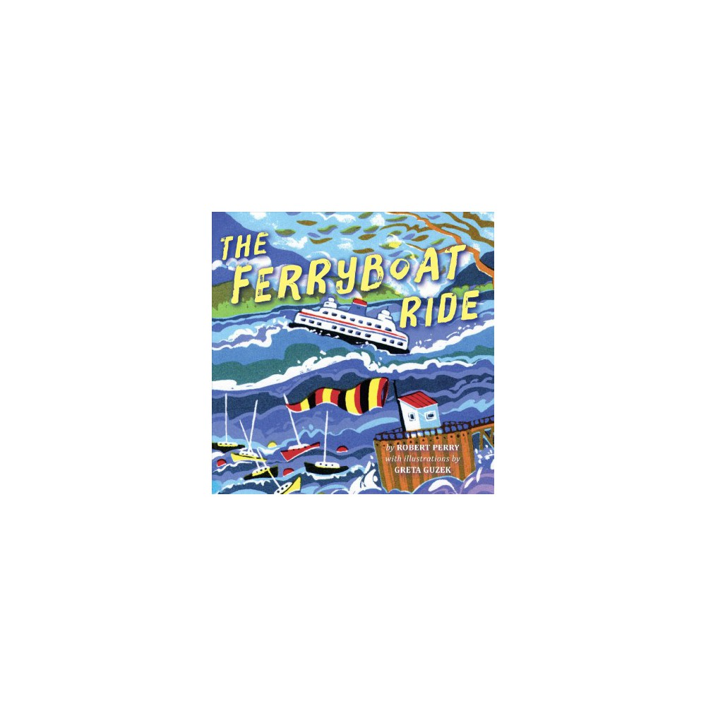 Ferryboat Ride (Hardcover) (Robert Perry)
