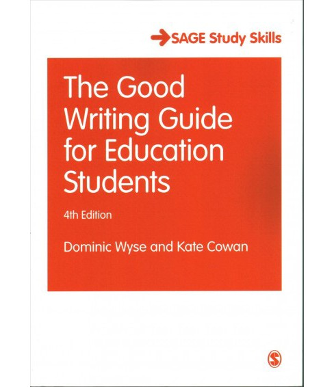 Good Writing Guide for Education Students -  by Dominic Wyse & Kate Cowan (Paperback) - image 1 of 1