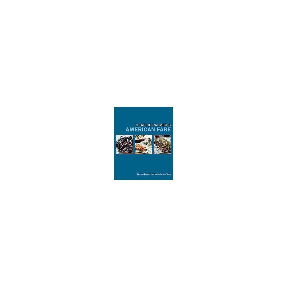 Charlie Palmer's American Fare (Hardcover)