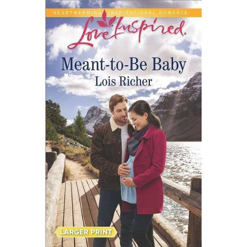 Meant-To-Be Baby - (Rocky Mountain Haven)by  Lois Richer (Paperback) - image 1 of 1