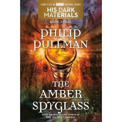 His Dark Materials: The Amber Spyglass (Book 3) - by  Philip Pullman (Paperback)