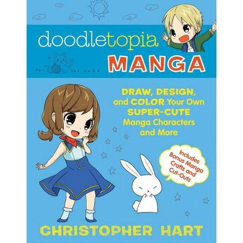 Doodletopia Manga - by  Christopher Hart (Paperback) - image 1 of 1