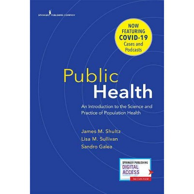 Public Health - by  James M Shultz & Lisa Sullivan & Sandro Galea (Paperback)