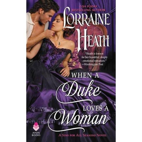 When a Duke Loves a Woman -  (Sins for All Seasons) by Lorraine Heath (Paperback) - image 1 of 1