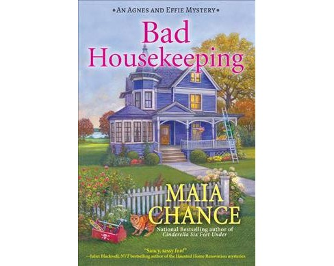 Bad Housekeeping -  (An Agnes and Effie Mystery) by Maia Chance (Hardcover) - image 1 of 1