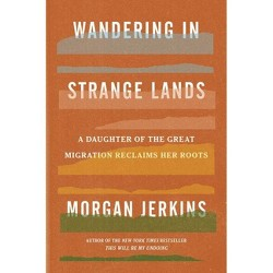 Wandering in Strange Lands - by  Morgan Jerkins (Hardcover)