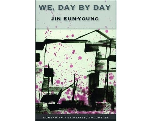 We, Day by Day -  (Korean Voices) by Eun Young Jin (Paperback) - image 1 of 1