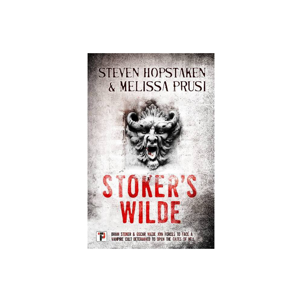 Stoker S Wilde By Steven Hopstaken Melissa Prusi Paperback