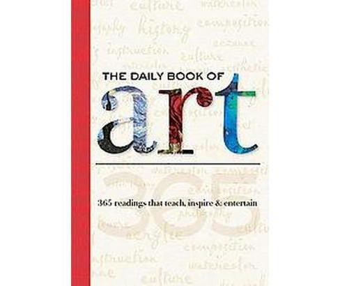 Daily Book of Art : 365 Readings That Teach, Inspire & Entertain (Hardcover) (Colin Gilbert & Dylan - image 1 of 1