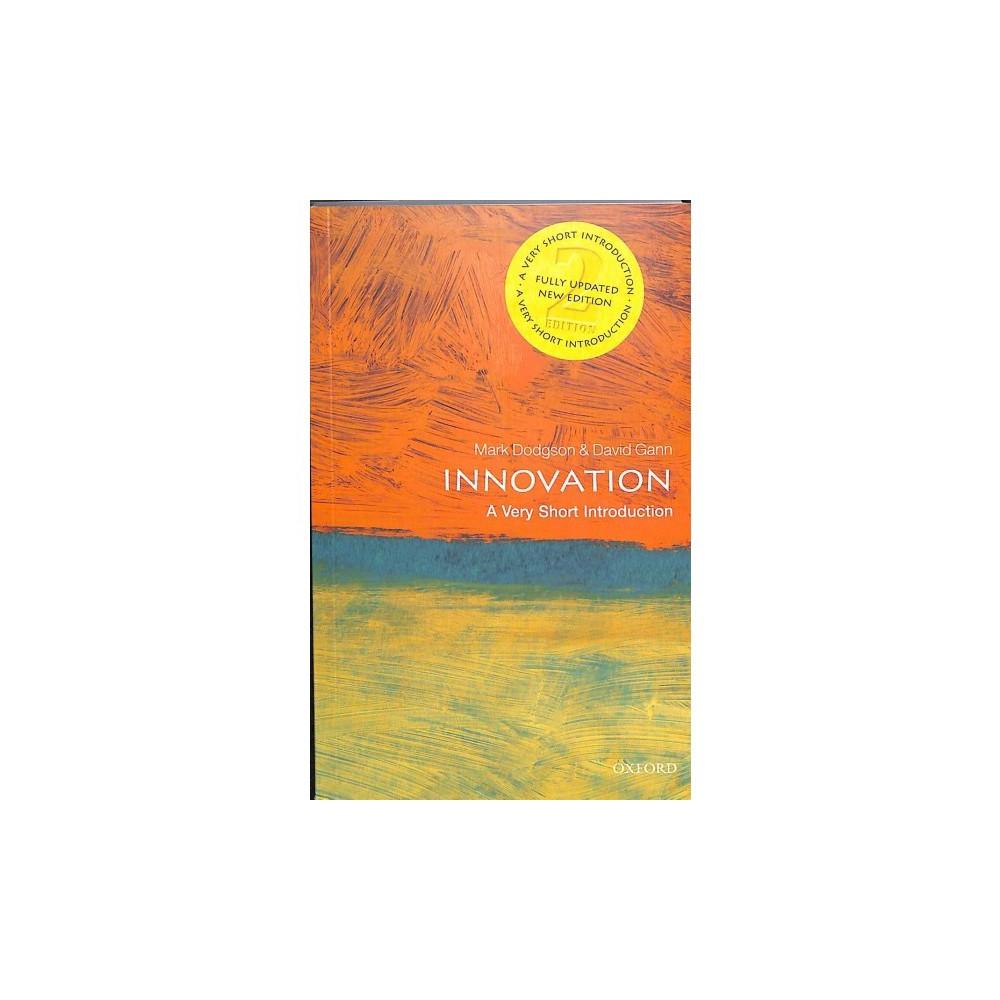 Innovation : A Very Short Introduction - 2 by Mark Dodgson & David Gann (Paperback)