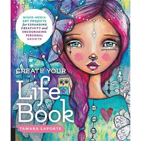 Create Your Life Book - by  Tamara Laporte (Paperback) - image 1 of 1