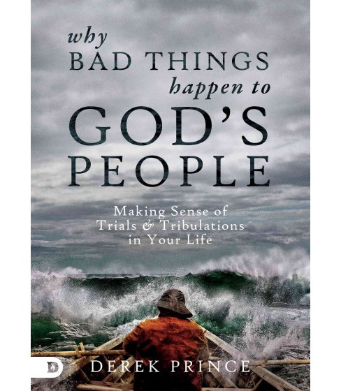 Why Bad Things Happen to God's People : Making Sense of Trials & Tribulations in Your Life - (Paperback) - image 1 of 1