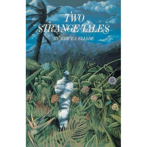Two Strange Tales - by  Mircea Eliade (Paperback) - image 1 of 1