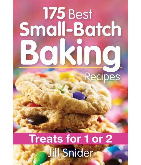 175 Best Small-Batch Baking Recipes : Treats for 1 or 2 (Paperback) (Jill Snider) - image 1 of 1