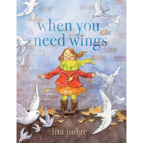 When You Need Wings - by  Lita Judge (Hardcover) - image 1 of 1