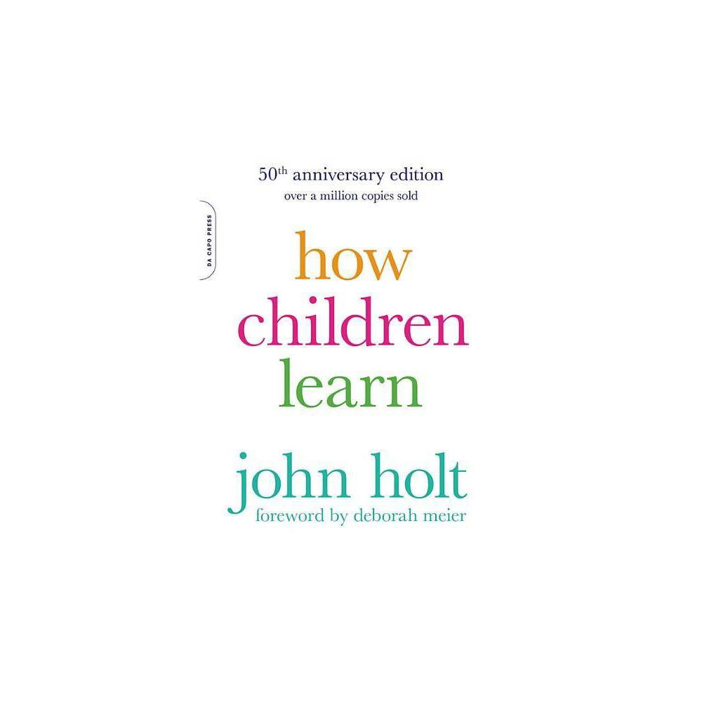 How Children Learn Merloyd Lawrence Book 50th Edition By John Holt Paperback