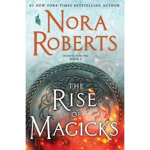The Rise of Magicks - (Chronicles of the One) by Nora Roberts (Hardcover) - image 1 of 1