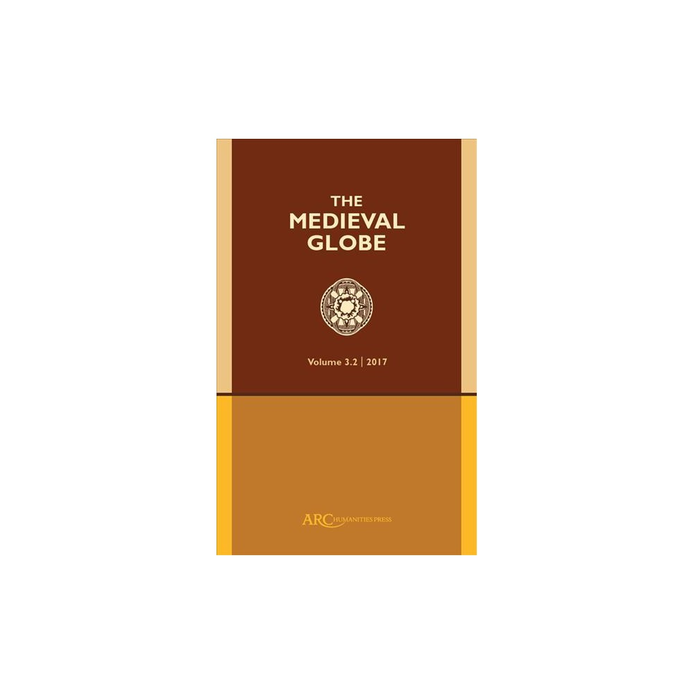 Medieval Globe, 2017 - (The Medieval Globe Journal) (Paperback) Medieval Globe, 2017 - (The Medieval Globe Journal) (Paperback)