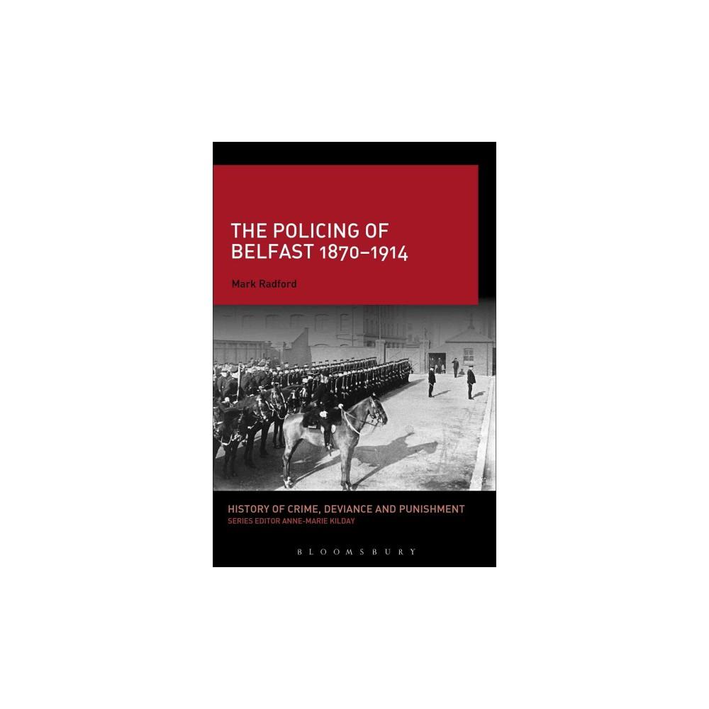 Policing of Belfast 1870-1914 (Reprint) (Paperback) (Mark Radford)