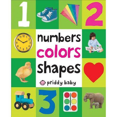 Numbers Colors Shapes 04/29/2015 Juvenile Fiction - by Roger Priddy (Board Book)