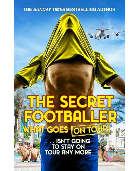 Secret Footballer : What Goes on Tour -  (Paperback) - image 1 of 1