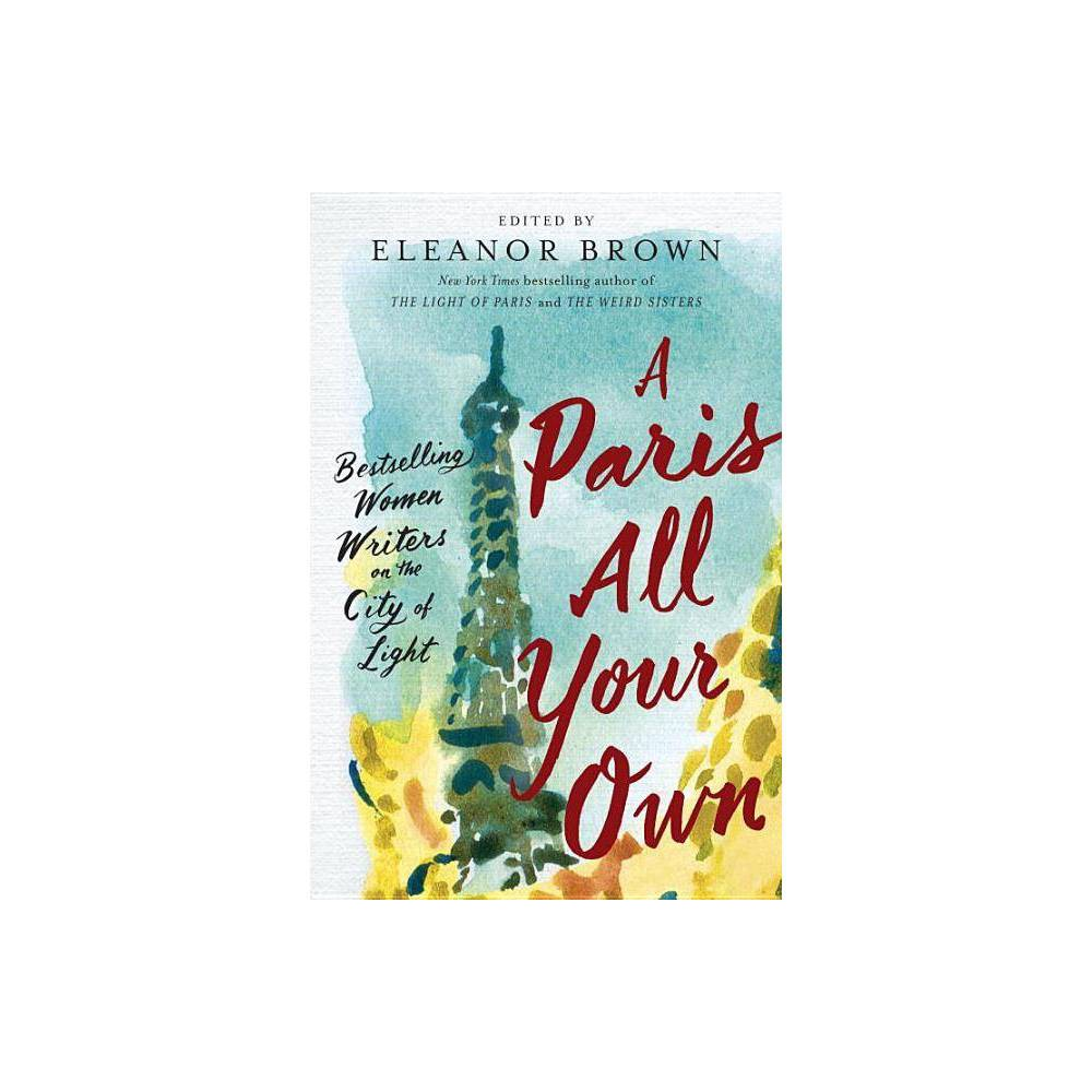 A Paris All Your Own By Eleanor Brown Paperback