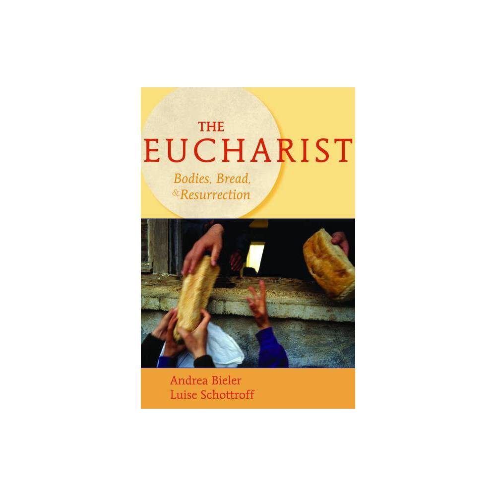 The Eucharist By Andrea Bieler Luise Schottroff Paperback