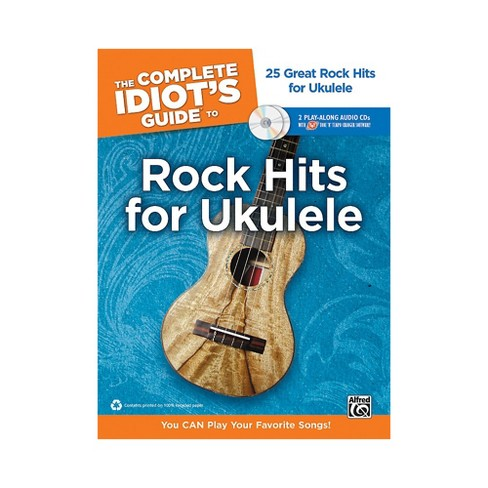 Alfred The Complete Idiot's Guide to Rock Hits for Ukulele with 2 CDs - image 1 of 1