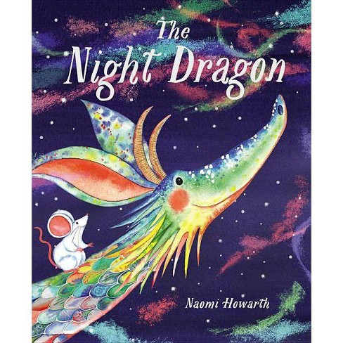The Night Dragon - by  Naomi Howarth (Hardcover) - image 1 of 1