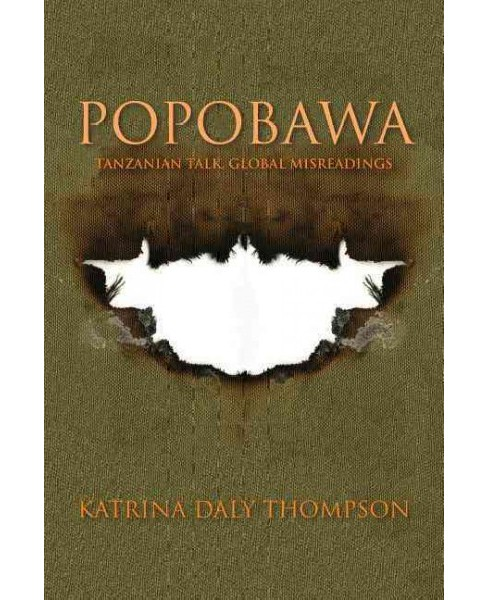 Popobawa : Tanzanian Talk, Global Misreadings -  by Katrina Daly Thompson (Paperback) - image 1 of 1