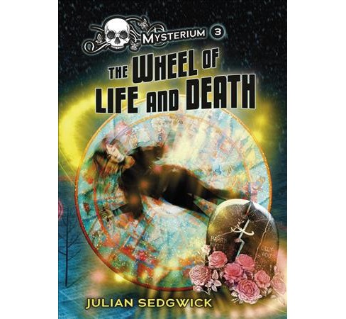 Wheel of Life and Death -  (Mysterium) by Julian Sedgwick (Hardcover) - image 1 of 1