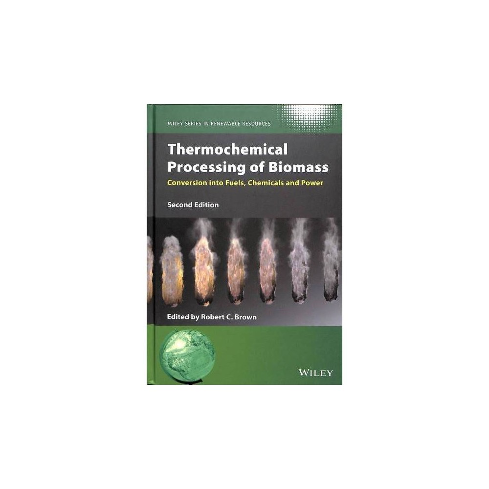 Thermochemical Processing of Biomass : Conversion into Fuels, Chemicals and Power - 2 (Hardcover)