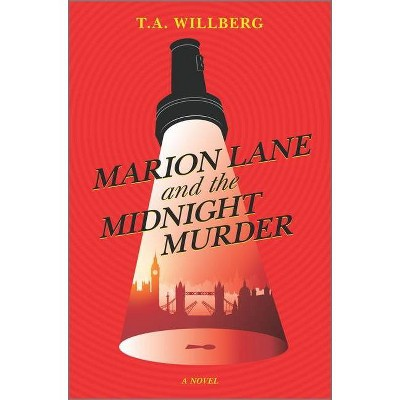 Marion Lane and the Midnight Murder - by  T a Willberg (Hardcover)