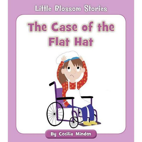 The Case of the Flat Hat - (Little Blossom Stories) by  Cecilia Minden (Paperback) - image 1 of 1