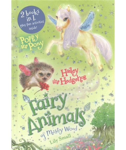 Poppy the Pony and Hailey the Hedgehog (Hardcover) (Lily Small) - image 1 of 1
