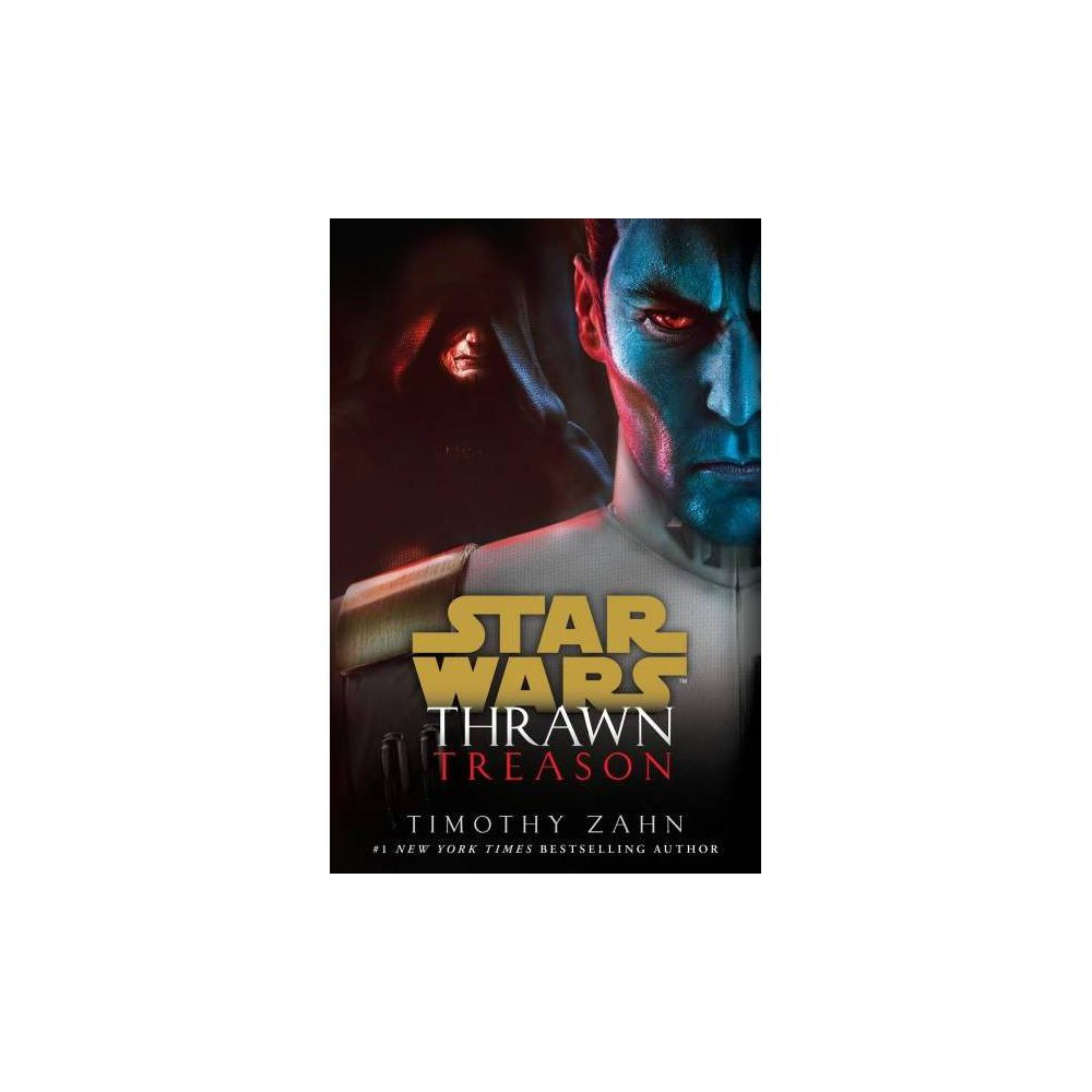 Thrawn : Treason - (Star Wars: Thrawn) by Timothy Zahn (Hardcover)