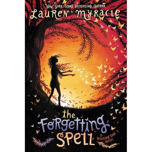 The Forgetting Spell - (Wishing Day) by  Lauren Myracle (Paperback) - image 1 of 1