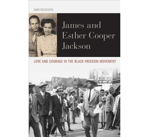 James and Esther Cooper Jackson : Love and Courage in the Black Freedom Movement -  Reprint (Paperback) - image 1 of 1