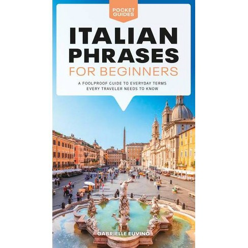 Italian Phrases For Beginners Pocket Guides By Gabrielle Euvino Paperback Target