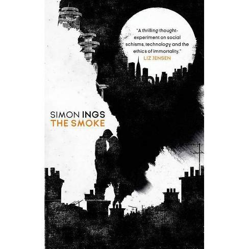 The Smoke - by  Simon Ings (Paperback) - image 1 of 1